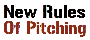 New Rules of Pitching